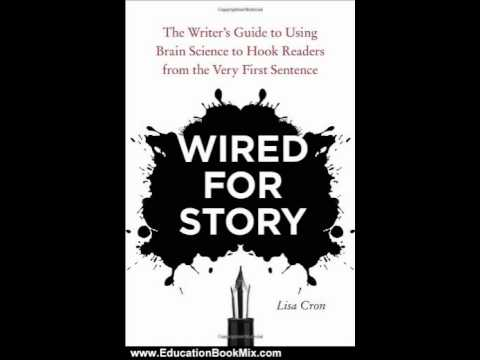 """BOOK REVIEW: """"Wired For Story"""" by: Lisa Cron 
